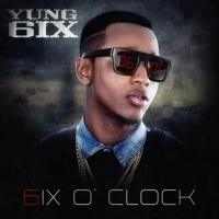 [FULL ALBUM DOWNLOAD]: Yung6ix – 6′o Clock