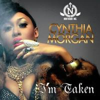 [MUSIC]: Cynthia Morgan(@CynthiaMorgan1) – I Am Taken